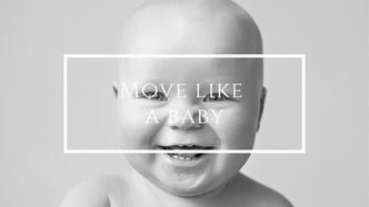 What babies teach us about healthy movement