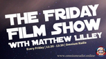 The Friday Film Show with Matthew Lilley on Facebook Watch