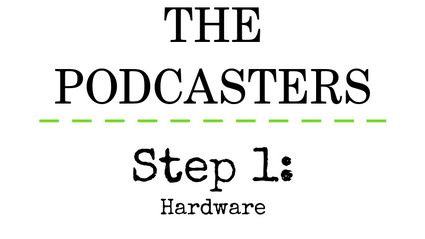 Podcasters Step 1