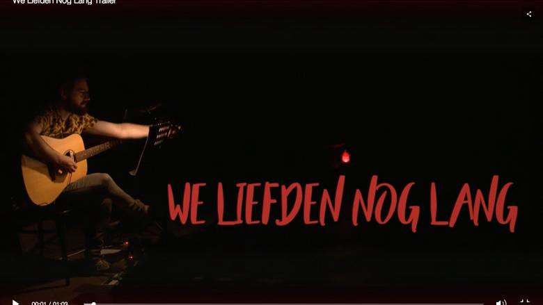 We Liefden Nog Lang Trailer