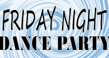 Friday Night Dance Party 8/7/2020
