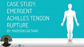 Case Study: Emergent Achilles Tendon Rupture