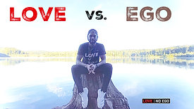 "Episode 2: ""What is Love? What is Ego?"""