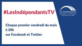 Lancement de votre rendez-vous #LesIndépendantsTV