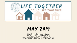 Life Together May 2019