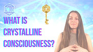 What is Crystalline Consciousness?