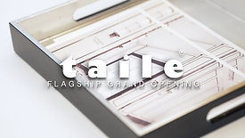 TAILE Grand Opening (Event Video)