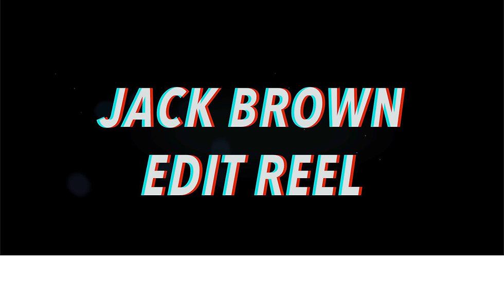 Jack Brown Editing Reel 2020