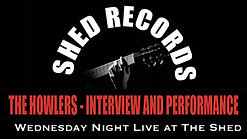 Howlers Wednesday Night Live at The Shed
