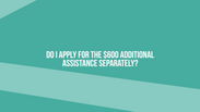 Do I apply for the $600 additional assistance separately?