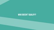 Who doesn't qualify?