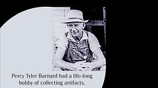 Percy Tyler Barnard had a life-long hobby of collecting artifacts
