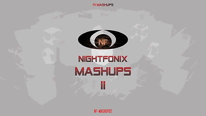Nightfonix Mashups #2