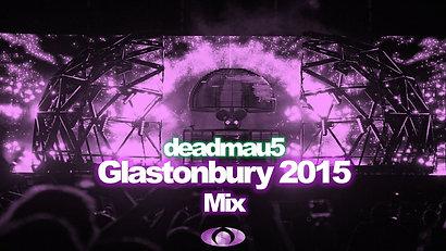Deadmau5 Glastonbury 2015 Mix