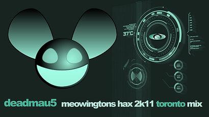 Deadmau5 Meowingtons Hax 2k11 TORONTO Mix