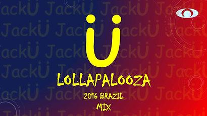 Jack Ü Lollapalooza Brazil 2016 Mix