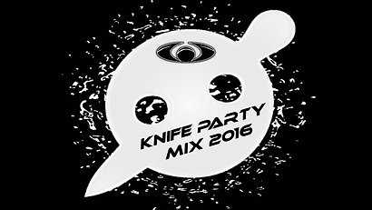 Knife Party Mix 2016