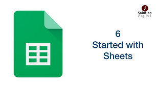 6. Getting Started Sheets