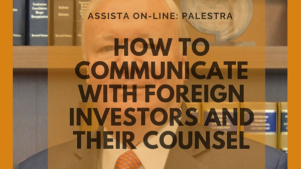 How to communicate with foreign investors and their counsel