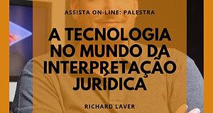 A tecnologia no mundo da interpretação jurídica