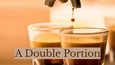 """""""A Double Portion"""" 2-14-21"""