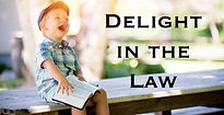"""""""Delight in the Law"""" May 16, 2021"""
