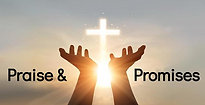 """Praise & Promises"" May 2, 2021"
