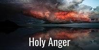 """""""Holy Anger"""" 3-7-21"""