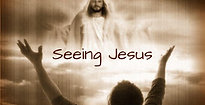 """Seeing Jesus"" 4-4-2021"