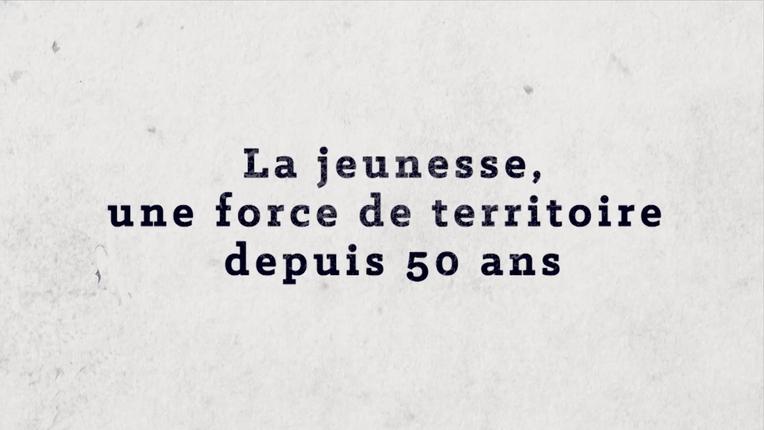 La jeunesse, une force de territoire depuis 50 ans.