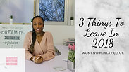 3 THINGS TO LEAVE IN 2018 WWS
