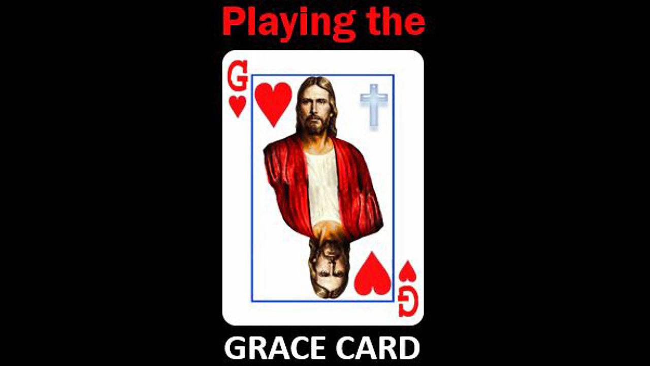 Playing the Grace Card