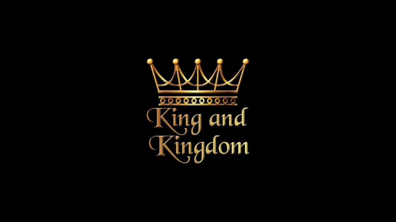 King and Kingdom