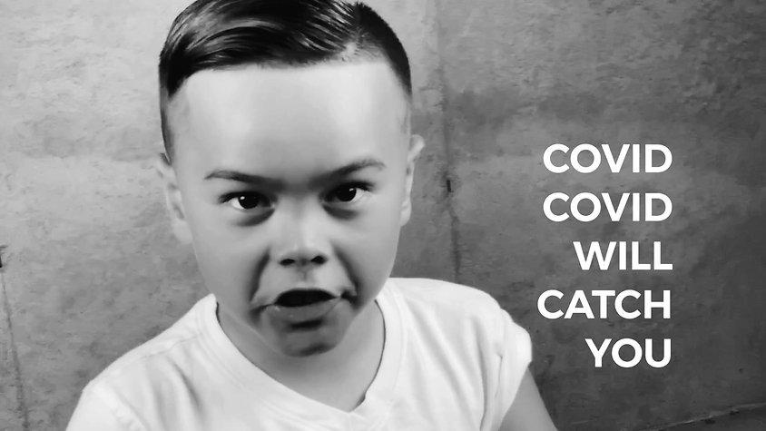 COVID WILL CATCH YOU!