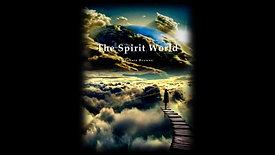 The Spirit World Part 1
