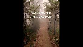 Walking The Spiritual Path