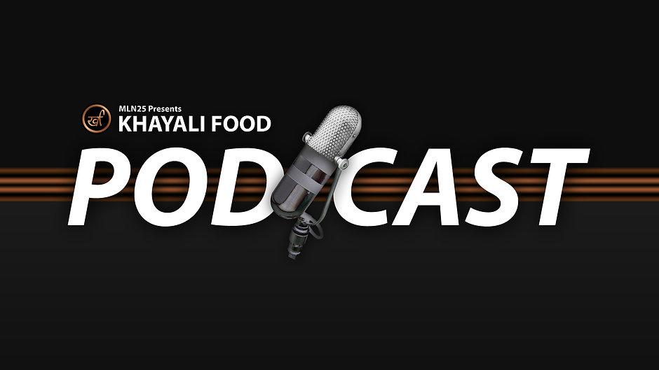 Khayali Food Podcast Video