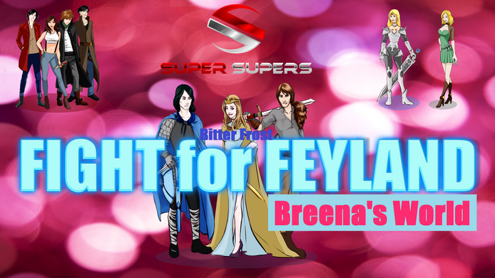 Super Supers Bitter Frost Fight for Feyland Breena's World
