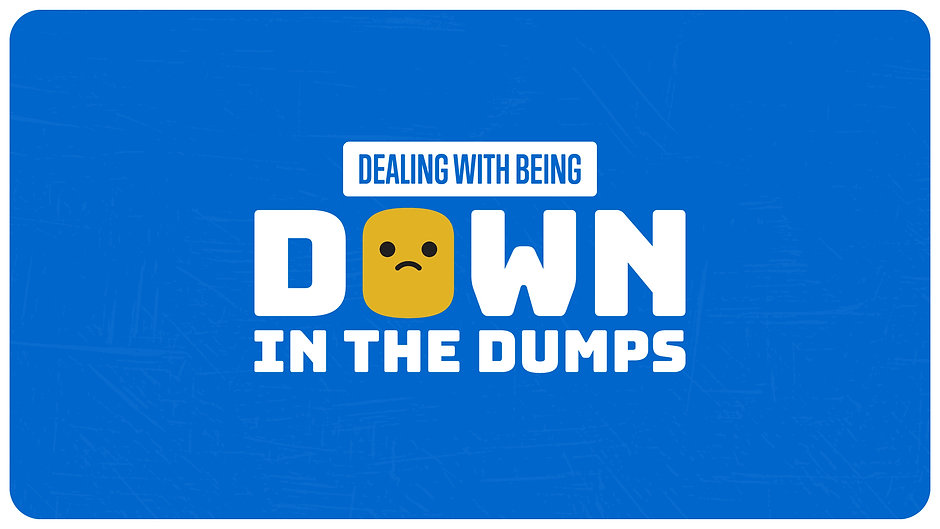 Dealing with Being Down in the Dumps