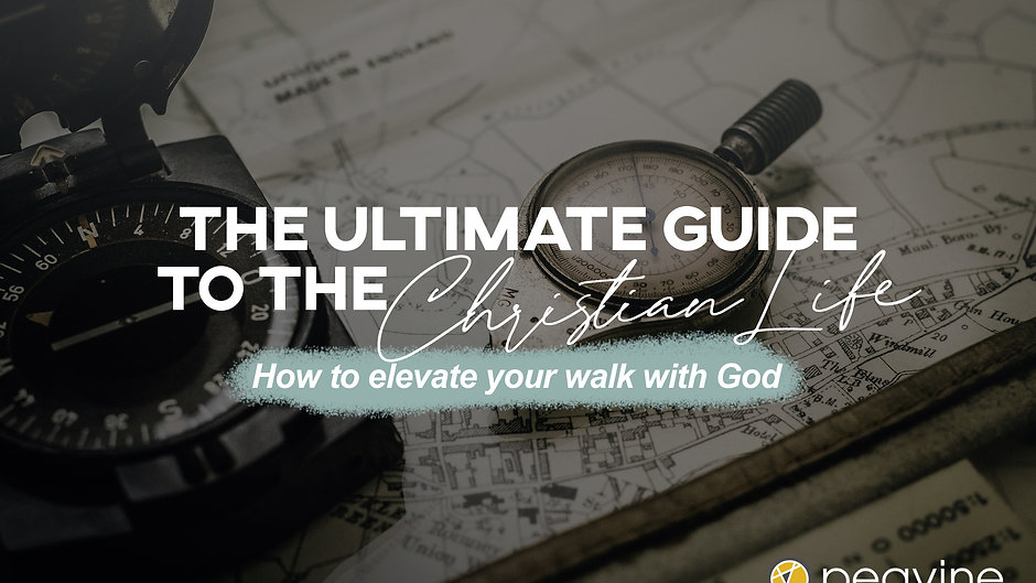 The Ultimate Guide to the Christian Life
