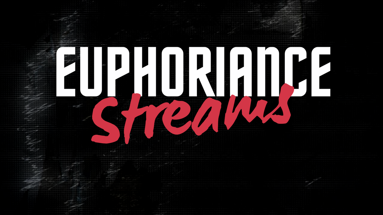 Euphoriance Streams