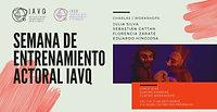 Semana de Entrenamiento Actoral IAVQ
