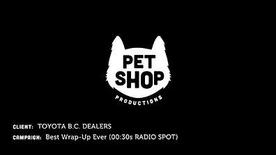 TOYOTA B.C. DEALERS - Best Wrap-Up Ever (30sec Radio Spot)