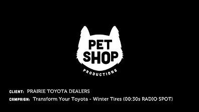 PRAIRIE TOYOTA DEALERS - Transform Your Toyota - Winter Tires (30sec Radio Spot)
