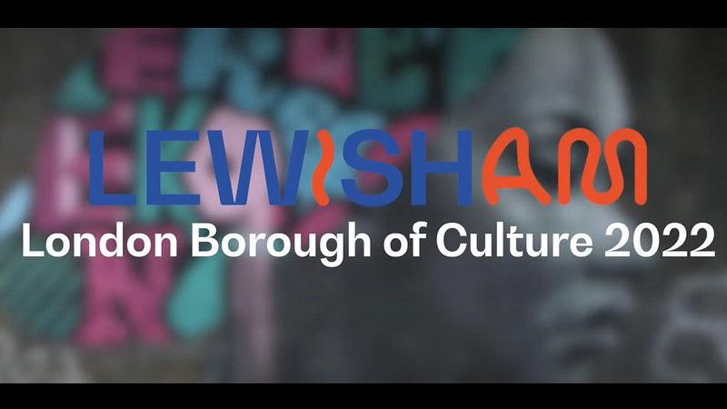 Lewisham is Borough of Culture 2022