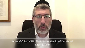 Burst of Chizuk #112 The Inherent Quality of Klal Yisroel Rabbi S Silkin
