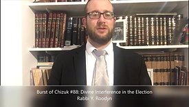 Burst of Chizuk #88: Divine interference in the election. Rabbi Y. Roodyn