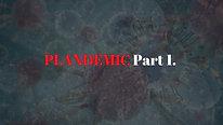 Plandemic - Part 1