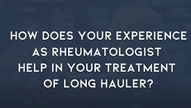How does your experience as rheumatologist