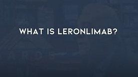 WHAT IS LERONLIMAB